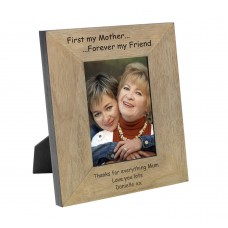 First my Mother...Forever my Friend Wood Frame 6x4