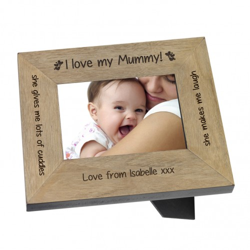 I love my Mummy! Wood Frame 6x4